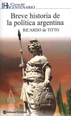 Breve Historia De La Politica Argentina Librería El Atril