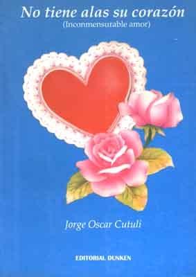 No Tiene Alas Su Corazon Inconmesurable Amor Librería El Atril